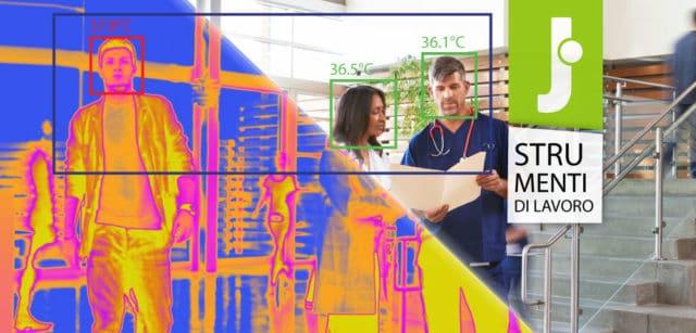 Covid-19: prevenire il contagio in azienda con la telecamera termica